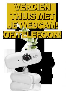 Webcam of Telefoon verdienen